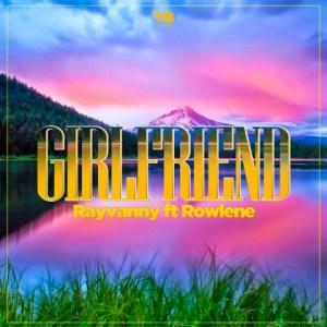 Rayvanny - Girlfriend ft. Rowlene